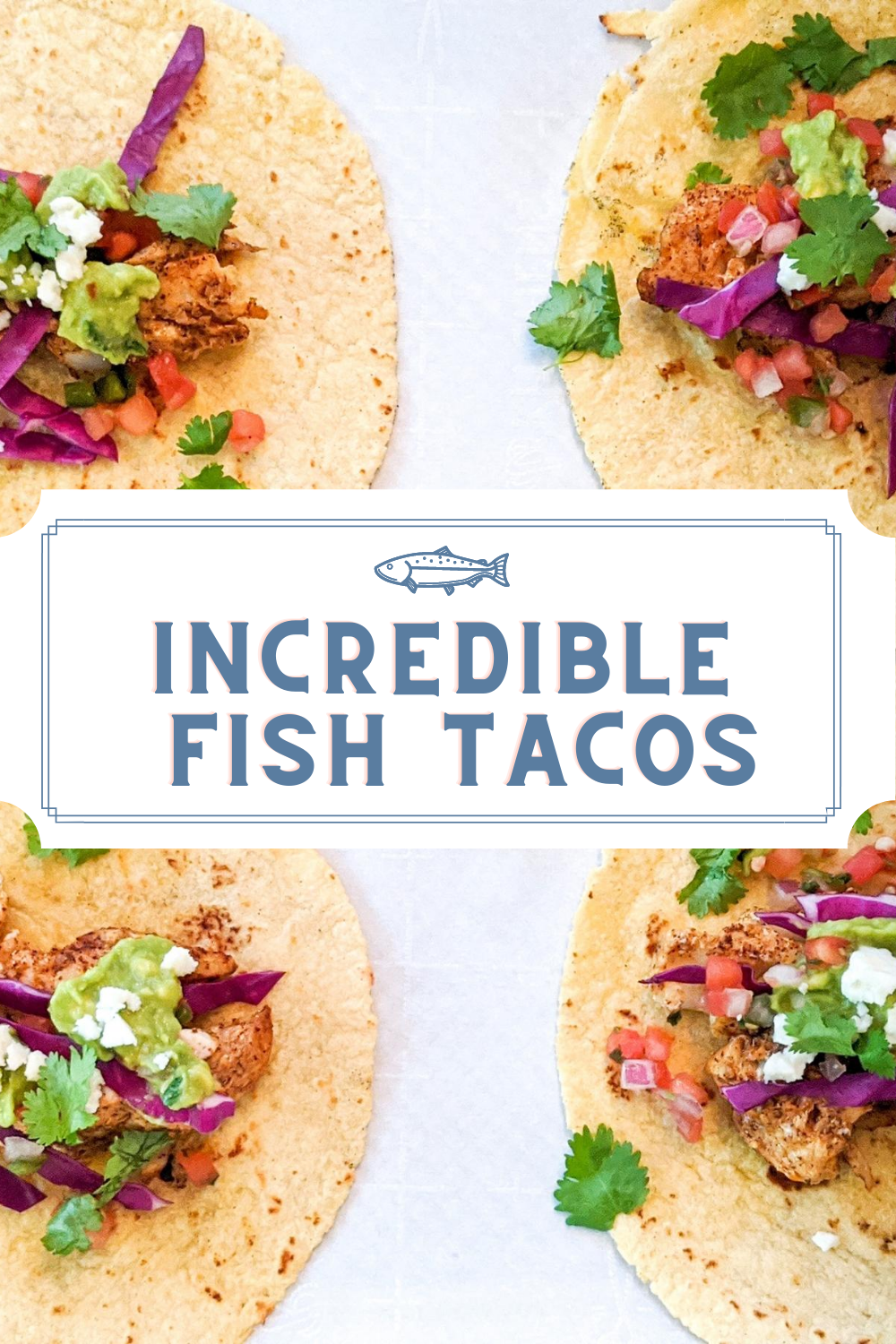 The Most Incredible Grilled Fish Tacos with Avocado Crema