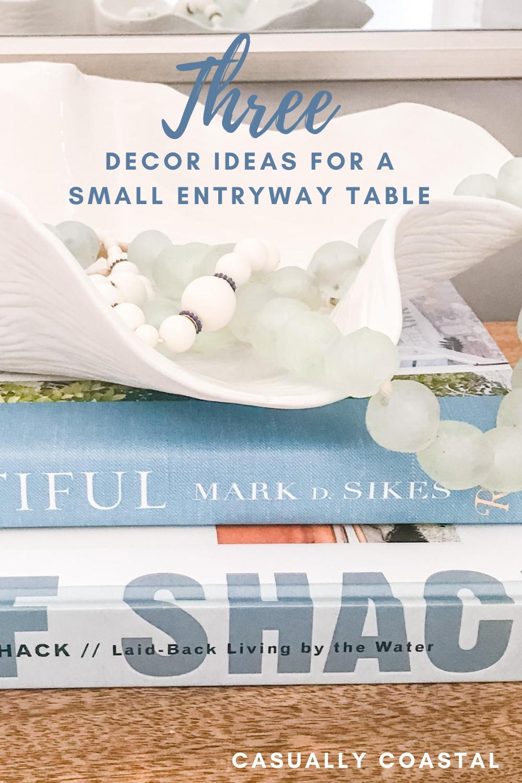 Three Decor Ideas for a Small Entryway Table