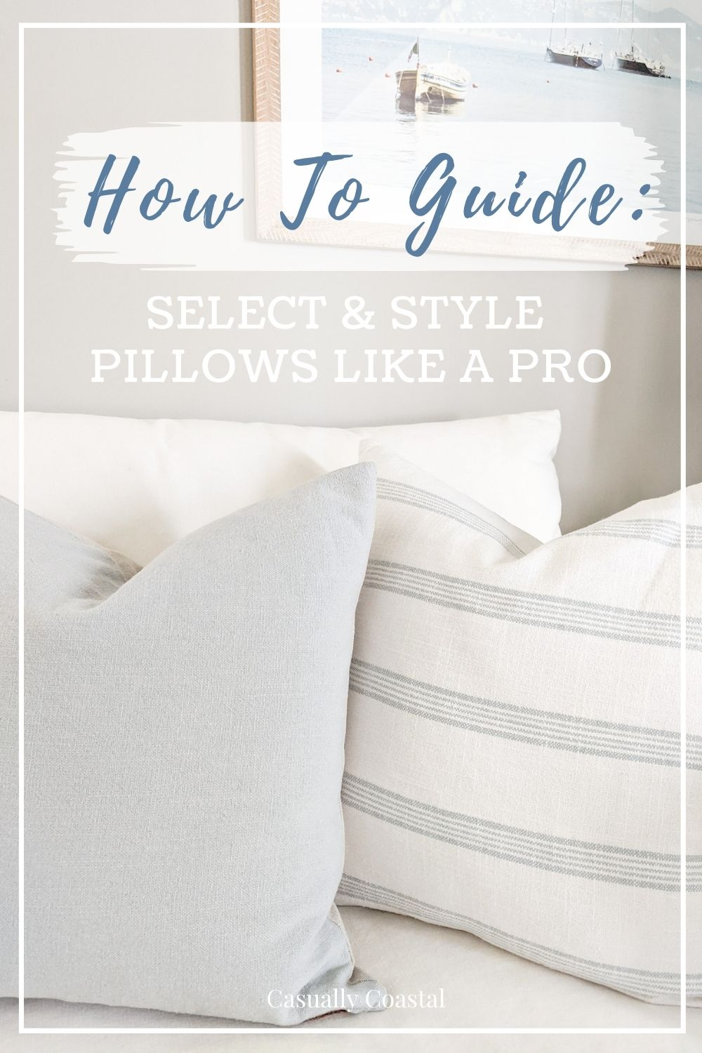 How To Select & Style Throw Pillows Like A Pro